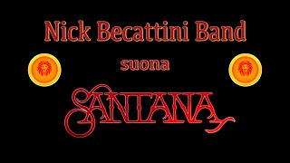 Nick Becattini Band suona Santana